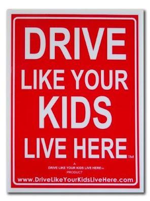 drive like your kids live here