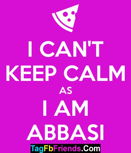 TAG YOUR ABBASI FRIENDS