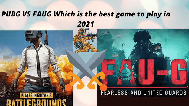 PUBG VS FAUG Which is the best game to play in 2021