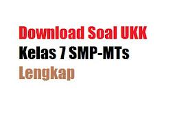 Download Soal UKK Kelas 7 SMP-MTs Lengkap