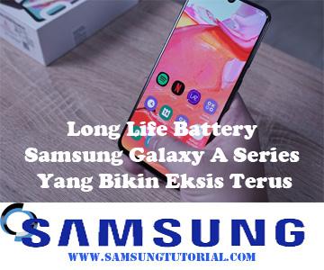 Long Life Battery Samsung Galaxy A Series Yang Bikin Eksis Terus