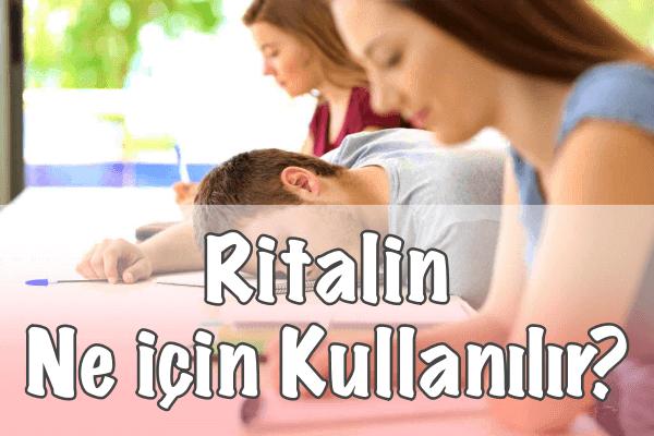 Ritalin Ne için Kullanılır?