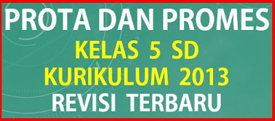 Prota dan Promes Kelas 5 SD Kurikulum 2013 Revisi Terbaru