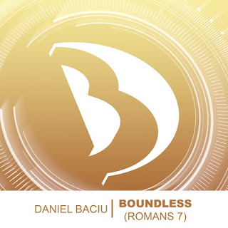 Boundless (Romans 7) - Single Daniel Baciu