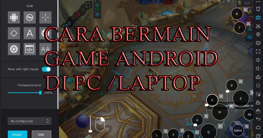 Cara Main Game Android di PC atau Laptop Tanpa Emulator ...