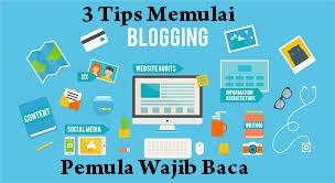 Tips Blogging Untuk Pemula Dengan Tiga Langkah