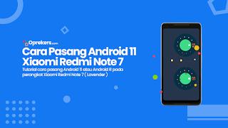 Cara Pasang Android 11 di Xiaomi Redmi Note 7 [Lavender]