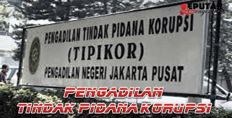 Pengertian Pengadilan Tindak Pidana Korupsi
