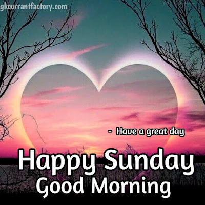 Sunday Good Morning Images, Good Morning Happy Sunday HD Images For Whatsapp