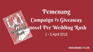 Pemenang Campaign #1 Giveaway novel Pre Wedding Rush