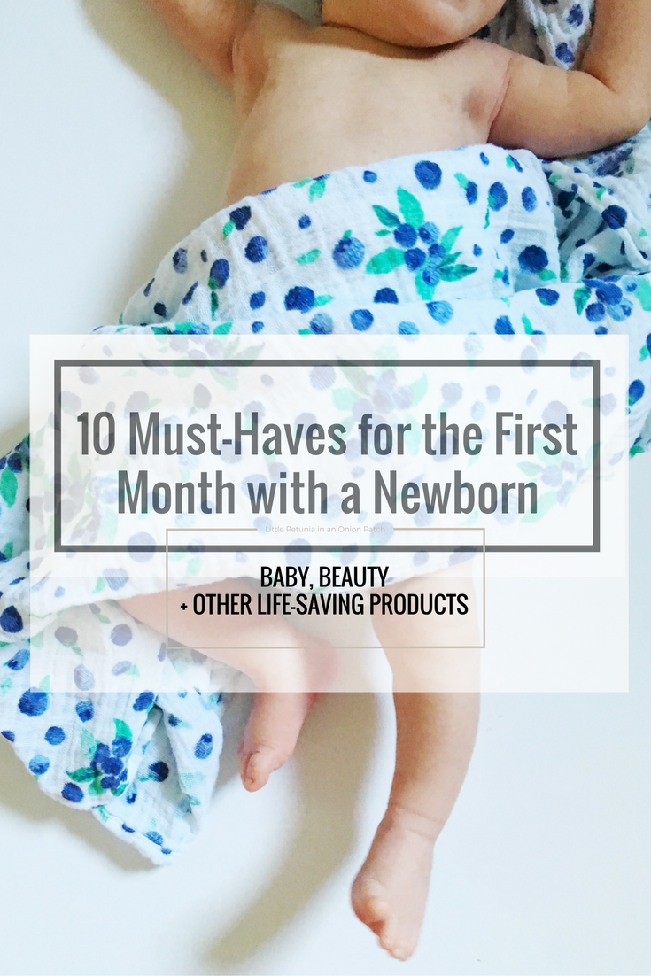 The first month with a newborn isn't easy. See our 10 must-have products for everything baby, beauty + in between to make that first month home just a little bit easier.