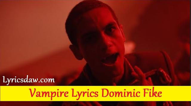Vampire Lyrics Dominic Fike