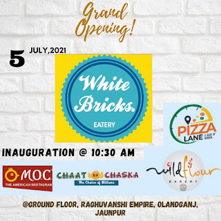 *GRAND OPENING of White Bricks Eatery Pocket-Friendly Luxury Food Court on 5th July, 2021 at 10:30 am Variety, Quality and Beauty- All at one place*