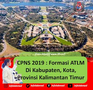 CPNS 2019 : Formasi ATLM Di Kabupaten, Kota, Provinsi Kalimantan Timur