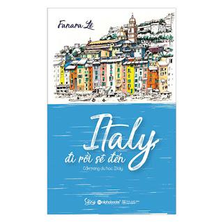 Italy, Đi Rồi Sẽ Đến ebook PDF-EPUB-AWZ3-PRC-MOBI