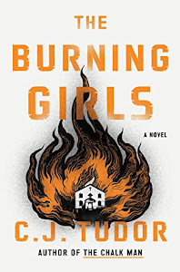 The Burning Girls by C.J. Tudor
