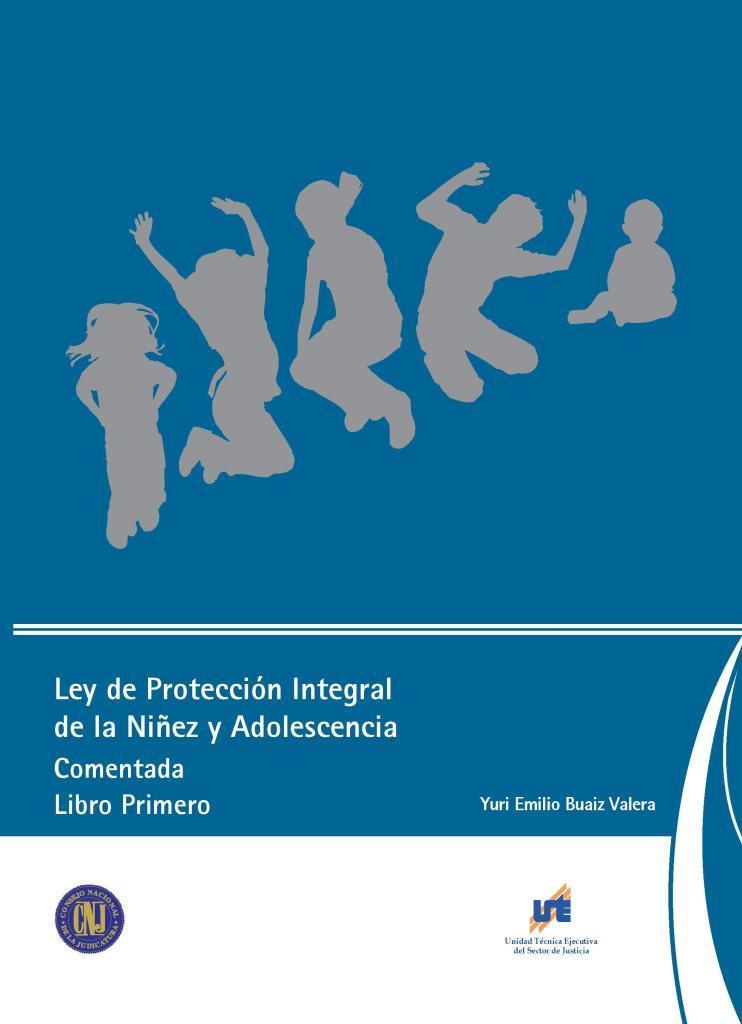 Ley de protección integral de la niñez y adolescencia comentada, libro primero