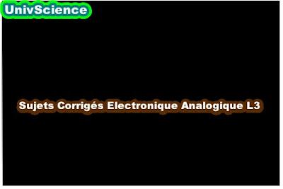 Sujets Corrigés Electronique Analogique L3.