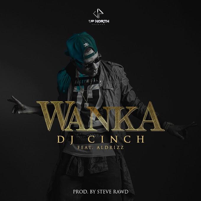 Dj Cinch – Wanka ft. Aldrizz