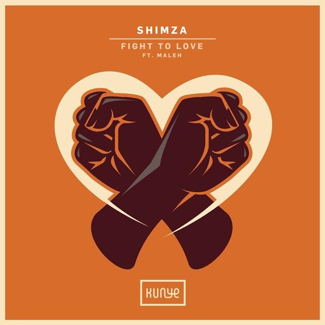 Shimza & Maleh - Fight to Love EP