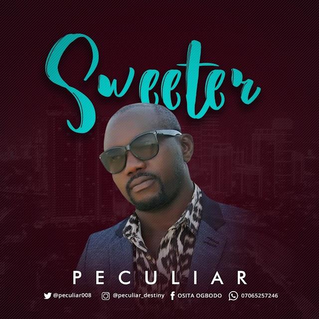 DOWNLOAD MP3: Peculiar – Sweeter | @Peculiar008