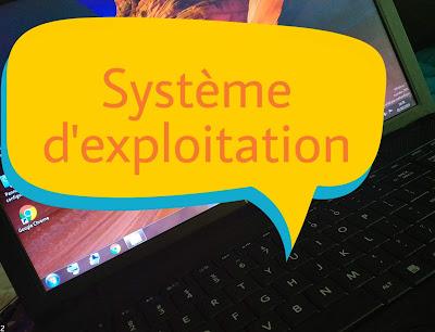 Qu'est-ce qu'un système d'exploitation ou Operating System ou logiciel système ?