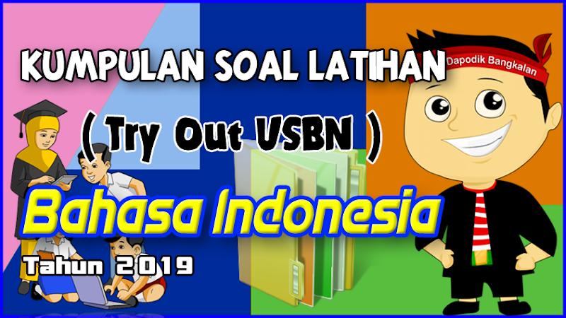 Kumpulan Soal Latihan Try Out SD/MI BAHASA INDONESIA Tahun 2019
