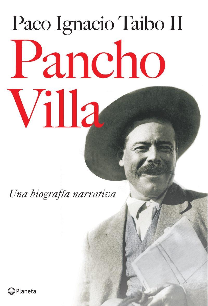 Pancho Villa: una biografía narrativa