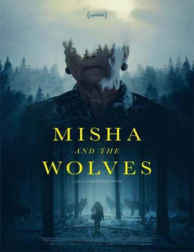 pelicula Misha y los lobos