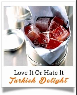 Love It Or Hate It Turkish Delight