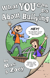 Book cover: 'What YOU Can Do About Bullying.' Image depicts two cartoon characters, Max and Zoey, addressing readers: 'HEY! Do you want to do something about bullying?' 'There's lots you can do. Just turn the page!'
