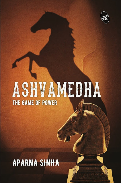 Book Review : Ashvamedha - The Game Of Power - Aparna Sinha