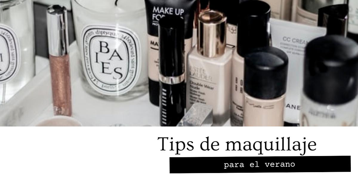 TIPS DE MAQUILLAJE PARA EL VERANO