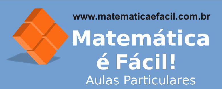 Matemática é Fácil! Aulas Particulares presenciais em SP e via Skype para todo o Brasil