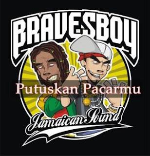 Bravesboy - Putuskan Pacarmu