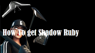 How to get the shadow ruby pack and items from the Street Shadow challenge pack in Fortnite