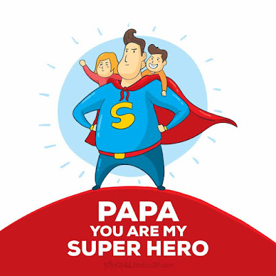 You are my Super Hero PAPA-DAD Status for fathers day