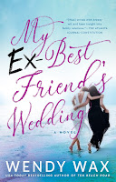 all about Wendy Wax's My Ex-Best Friend's Wedding