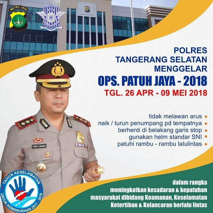 Operasi Patuh Jaya 26 April - 9 Mei 2018 Yuk Jadi Lebih Tertib