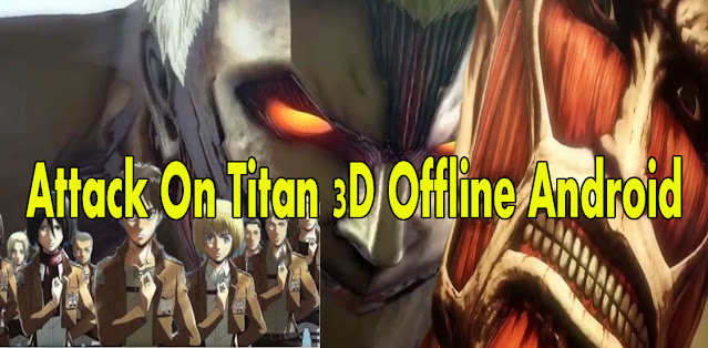 cara-download-dan-instal-game-attack-on-titan 1-android-offline-ppsspp-mobile-3d