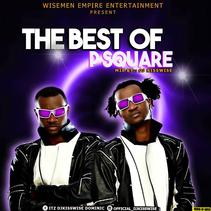 [Mixtape] Dj Kisswise - The Best P Square Mix