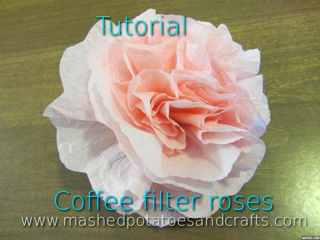 http://www.mashedpotatoesandcrafts.com/2014/07/how-to-create-coffee-filter-roses.html