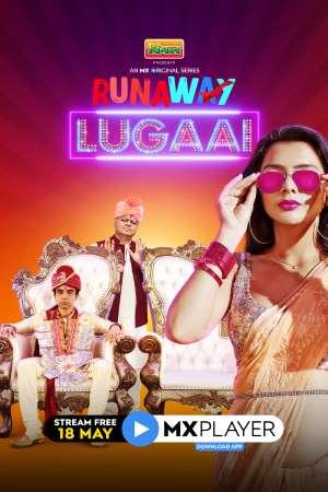 Download Runaway Lugai (2021) S01 Hindi MXPlayer WEB Series 480p | 720p WEB-DL 200MB