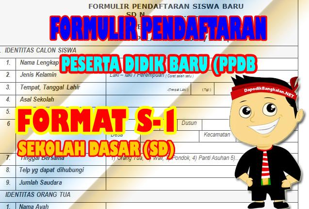 Download Format S-1 Formulir Pendaftaran Siswa Baru Sekolah Dasar (SD)