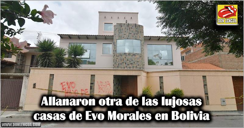 Allanaron otra de las lujosas casas de Evo Morales en Bolivia