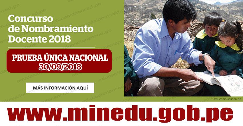MINEDU: Examen de Nombramiento Docente 2018 será el 30 de Setiembre (Aplicación Prueba Única Nacional) www.minedu.gob.pe