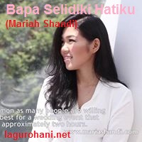 Download Lagu Mariah Shandi Bapa Selidiki Hatiku (Mariah Shandi)