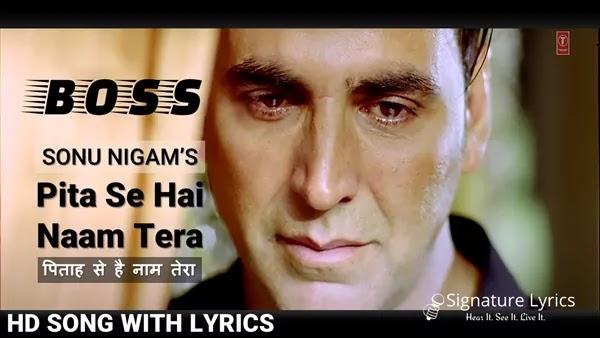 Pita Se Hai Naam Tera Lyrics - Boss - Sonu Nigam