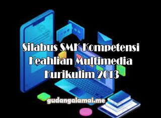 Silabus SMK Kompetensi Keahlian Multimedia Kurikulim 2013