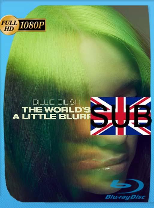 Billie Eilish: el mundo es un poco borroso (2021) 1080p WEB-DL  Subtitlado [GoogleDrive] [tomyly]